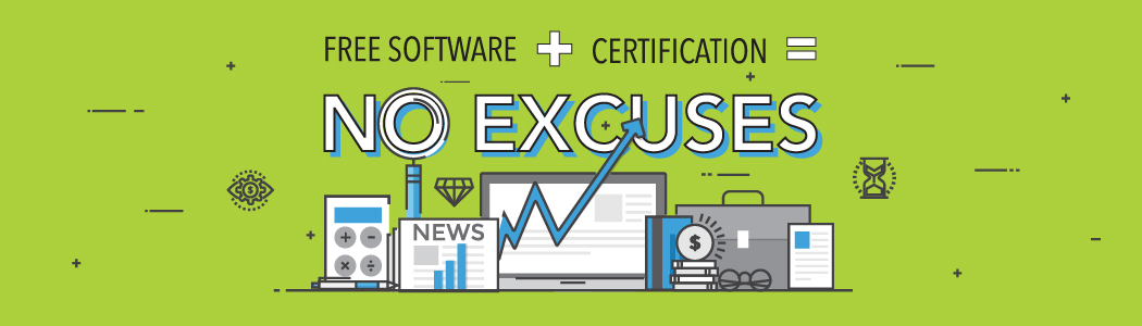 Free software plus certification equals no excuses: With Quickbooks Certified User Certification, Free software plus certification equals no excuses
