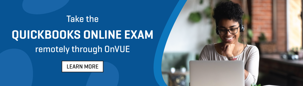 Take the Quickbooks Online Exam: Take the Quickbooks Online Exam remotely through OnVUE