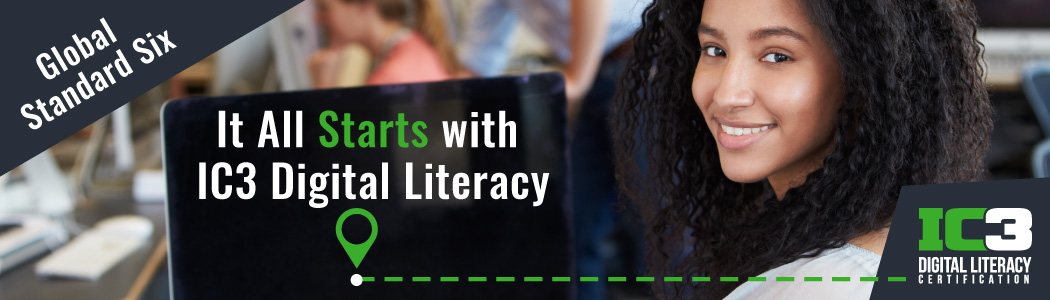 Global Standard Six: It all Starts with IC3 Digital Literacy