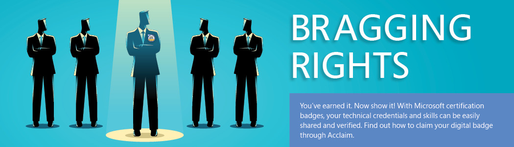 MTA Bragging Rights: <p>You've earned it. Now show it! With Microsoft certification badges, your technical credentials and skills can be easily shared and verified. Find out how to claim your digital badge through Acclaim.</p>
