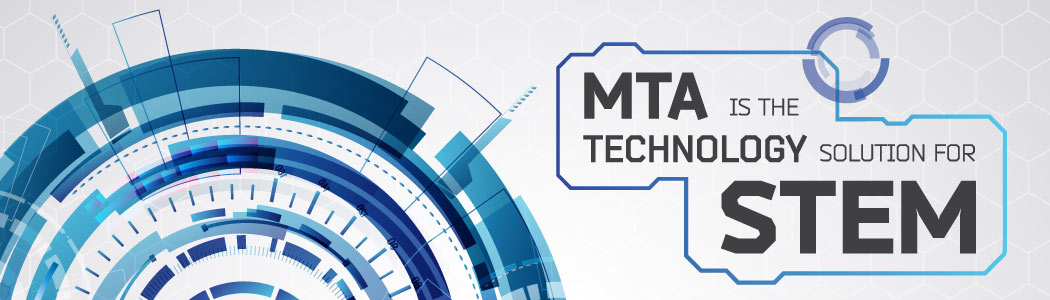 MTA is the technology solution for STEM: MTA is the technology solution for STEM